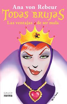 """"""" Todas Brujas: las ventajas de ser mala""""  de Ana von Rebeur"""