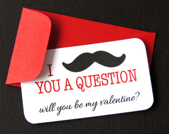 I Mustache You A Question: Will You Be My Valentine?
