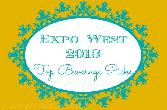 Best beverages from Expo West 2013 in Anaheim // livingmividaloca.com #ExpoWest