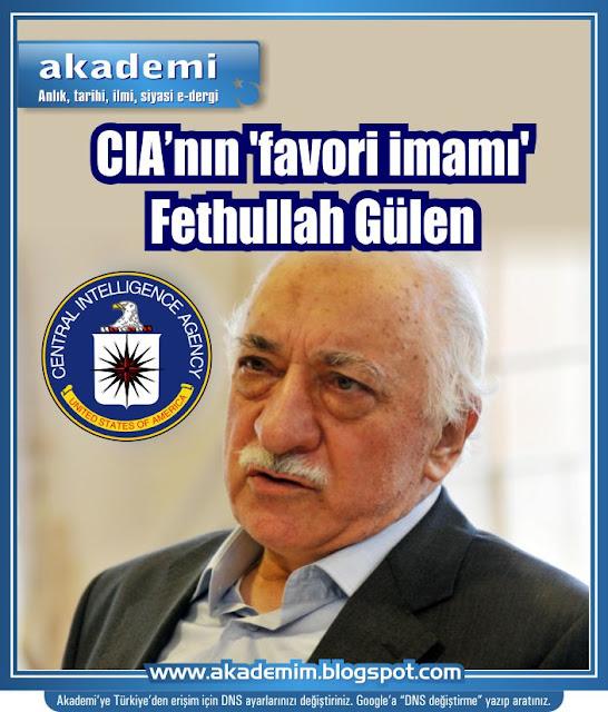 CIA'nın 'favori imamı' Fethullah Gülen