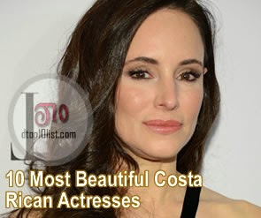 Top 10 Most Beautiful Costa Rican Actresses