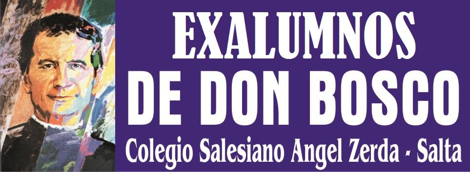 Exalumnos de Don Bosco - Colegio Salesiano Angel Zerda - Salta