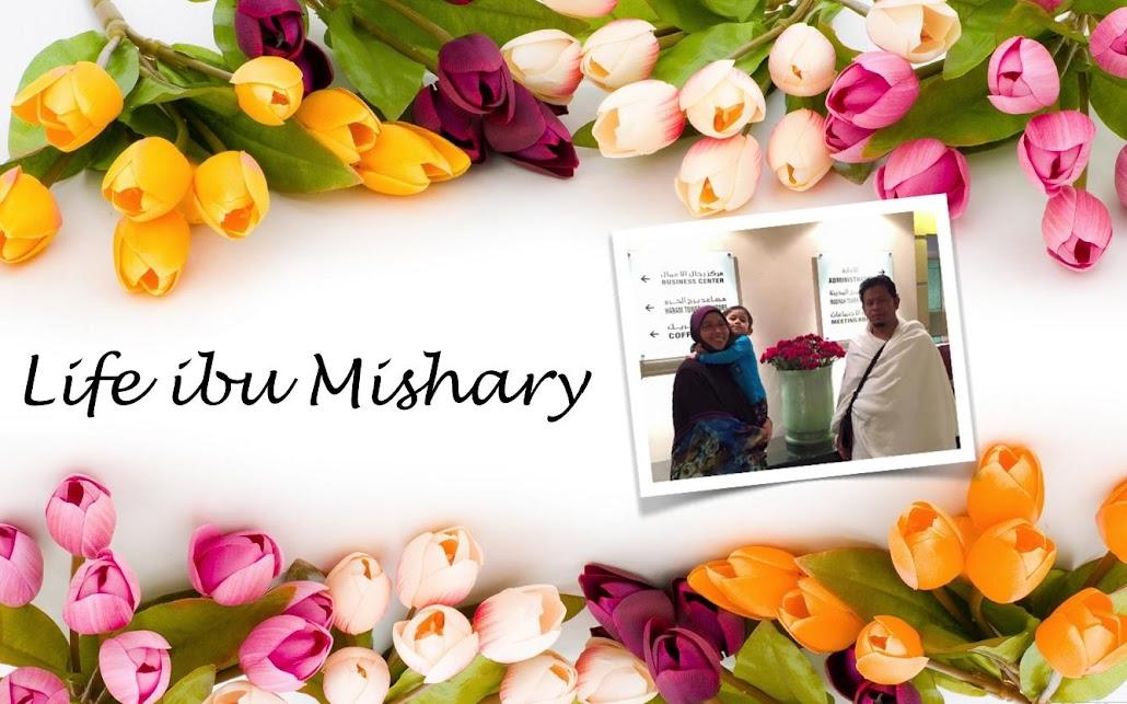 Life Ibu Mishary..