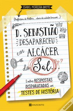 D. Sebastião Desapareceu em Alcácer do Sal