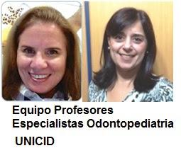EQUIPO PROFESORES ESPECIALISTAS ODONTOPEDIATRIA UNICID