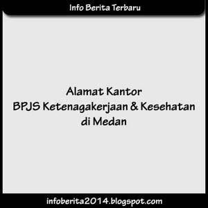 Alamat Kantor BPJS Kesehatan dan Ketenagakerjaan di Medan
