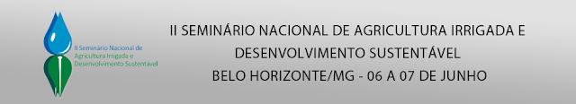 APRESENTAÇÕES: II Seminário Nacional de Agricultura Irrigada e Desenvolvimento Sustentável