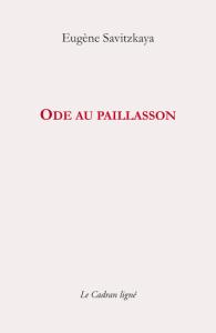Eugène Savitzkaya, Ode au Paillasson, Le Cadran ligné