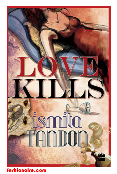 LOVE KILLS By Ismita Tendon-Book review
