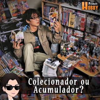 Pocket Hobby - www.pockethobby.com - Hobby Extra - Colecionador ou Acumulador