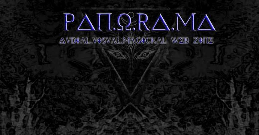 PAN.O.RA.MA audial/visual/magickal web journal
