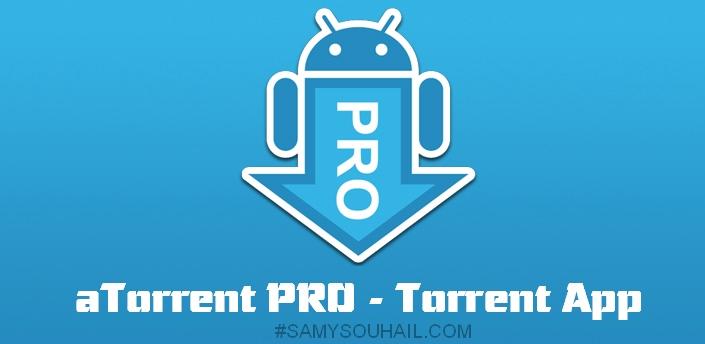 تطبيق aTorrent لتحميل التورنت بواسطة هاتف أندرويد مجانا