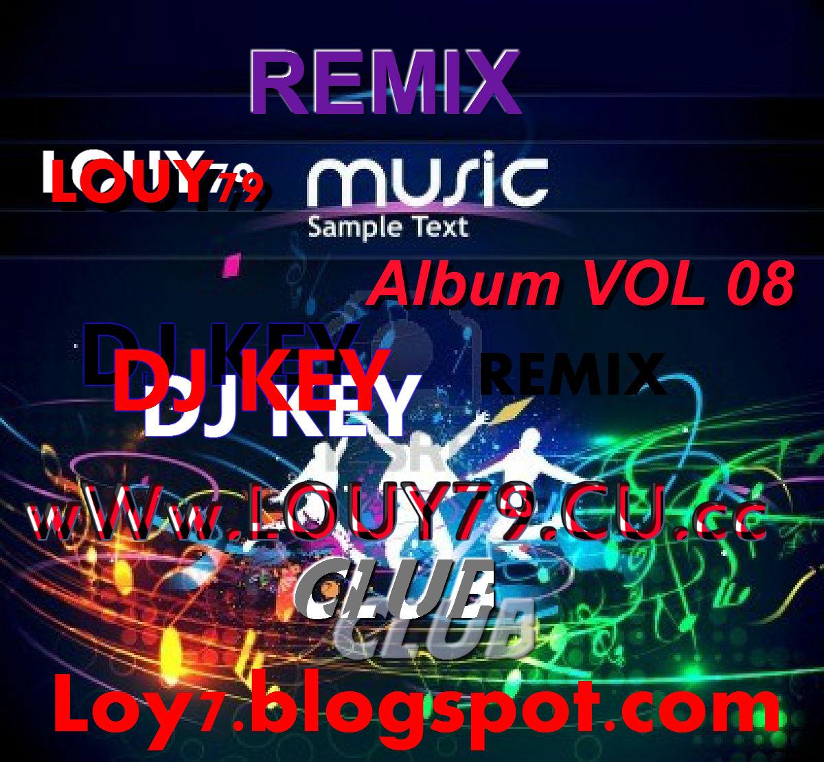 Download Song Laung Lachi Remix By Dj Remix: Khmer Song Download: Remix - DJ KEY VOL 08