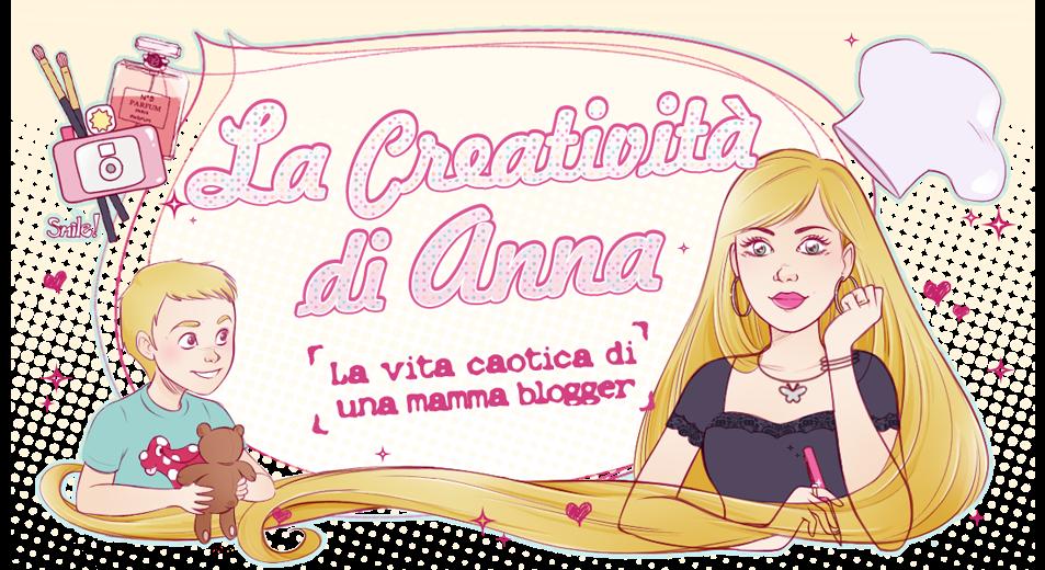 La Creatività di Anna!!!