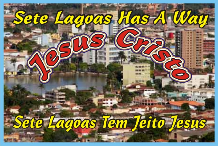 Sete Lagoas Has A Way Jesus Christ