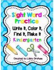 http://www.teacherspayteachers.com/Product/Write-It-Color-it-Find-It-Make-It-Sight-Word-Practice-762321