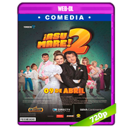¡Asu Mare! 2 (2015) WEB-DL 720p Audio Latino