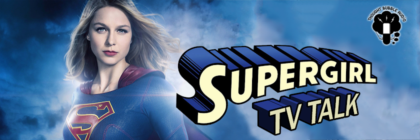 Supergirl TV Talk: A Supergirl Podcast | Supergirl Recap Podcast | Supergirl CW TV Show
