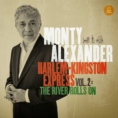 MONTY ALEXANDER - Harlem-Kingston Express - Vol. 2: The River Rolls On