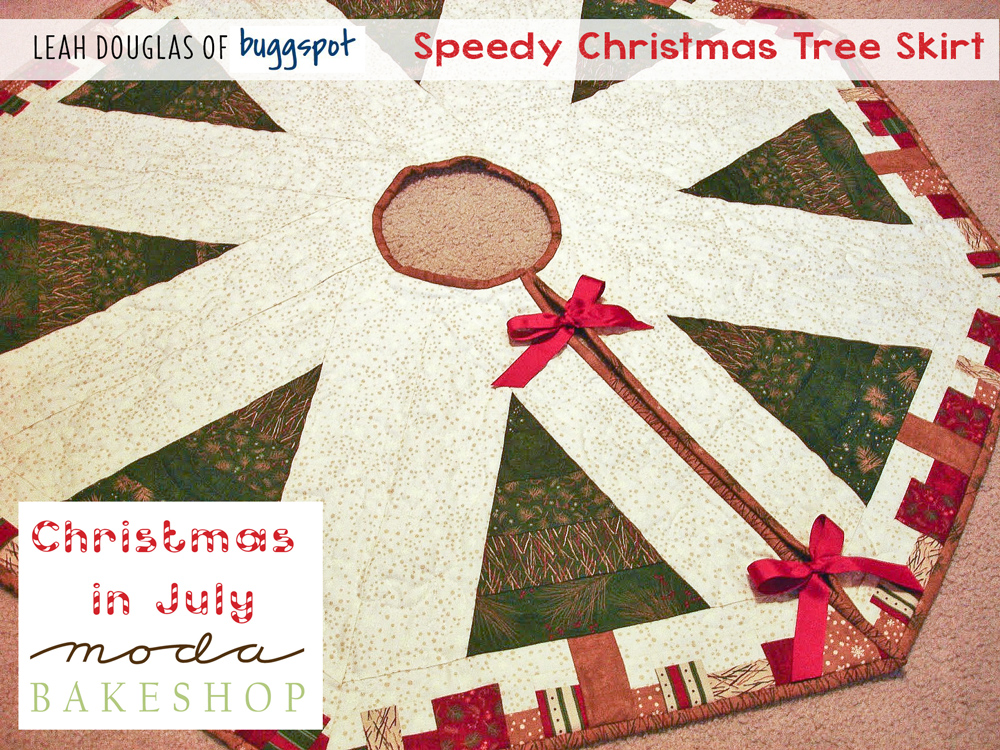leah douglas again from thebuggspotblogspotcom here to celebrate christmas in july hope you enjoy this simple little tree skirt pattern