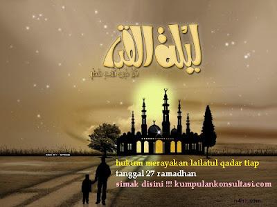hukum merayakan lailatul qadar tiap tanggal 27 ramadhan