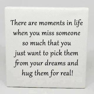 There are moments in life when you miss someone so much that you just want to pick them from your dreams and hug them for real!