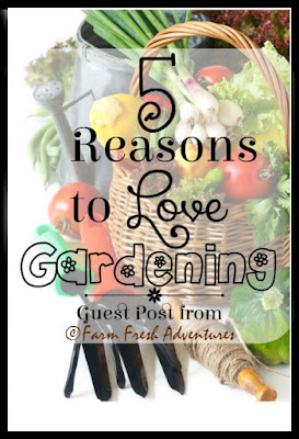 5 reasons to love gardening