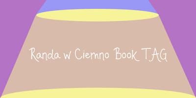 http://suomianne.blogspot.com/2015/10/randka-w-ciemno-book-tag.html