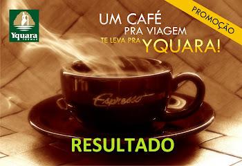 """Resultado da Promoção """"Um Café pra Viagem te leva pra Yquara - 1"""""""