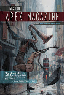 Best of Apex Magazine: Volume 1 edited by Jason Sizemore and Lesley Conner
