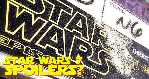 Star Wars 7 Spoilers and Rumors