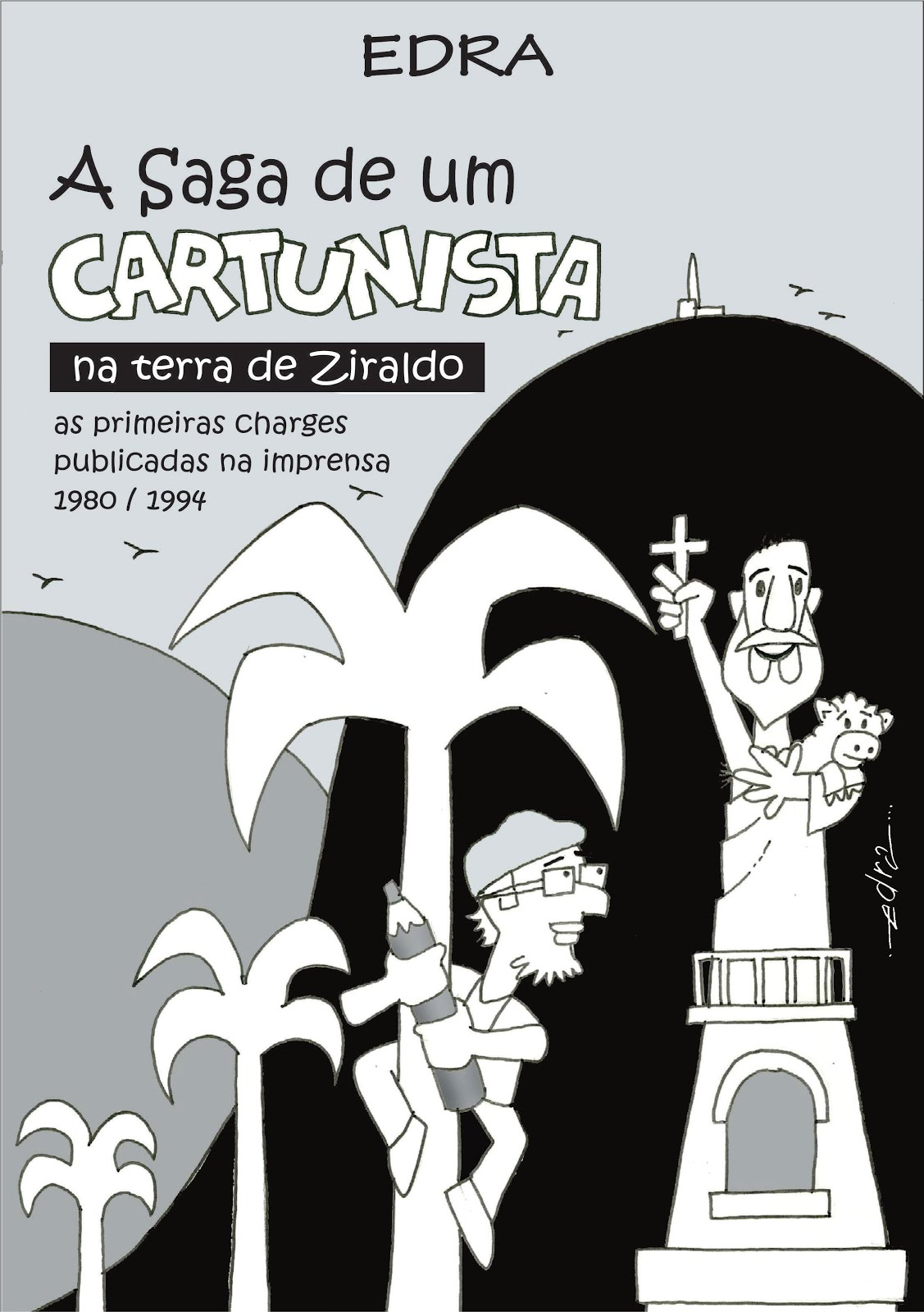 LIVROS DE CHARGE: A Saga de Um Cartunista na Terra de Ziraldo