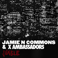 X AMBASSADORS : JUNGLE FT JAMIE N COMMONS