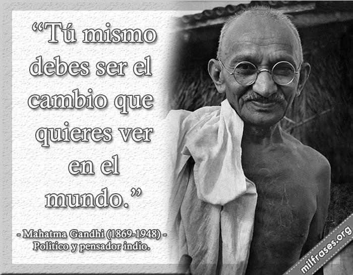 frases de Mahatma Gandhi 1869-1948. Político y pensador indio.