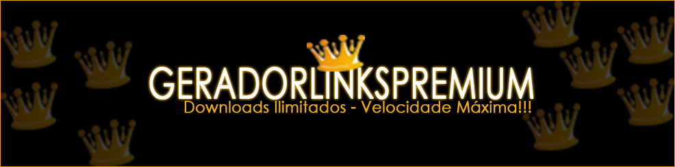 Links Premium - Gerador de LinksPremium Ilimitados!