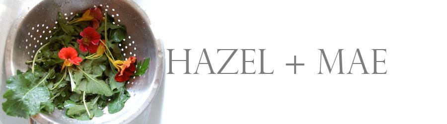 hazel + mae