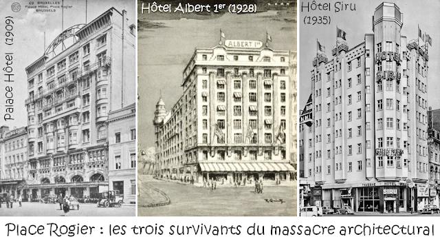Place Rogier - Les trois survivants du massacre architectural - Palace Hôtel (Actuel Crowne Plaza) - Hôtel Albert 1er (Actuel Hilton) - Hôtel Siru - Bruxelles-Bruxellons