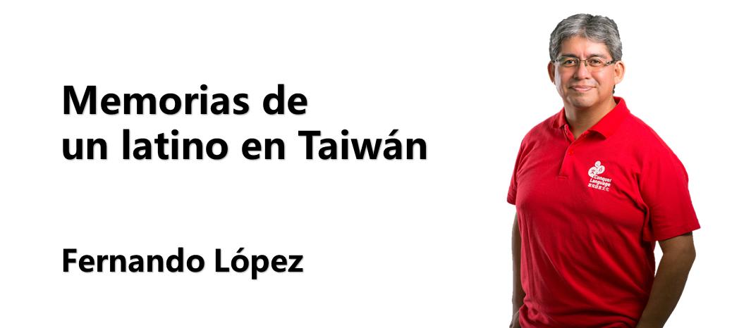 Memorias de un latino en Taiwán.