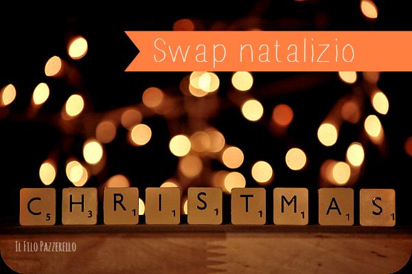 """Swap Natalizio 2013 organizzato sul blog """"Il Filo Pazzerello"""""""