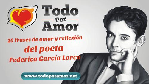 10 frases de amor y reflexion del poeta Federico Garcia Lorca