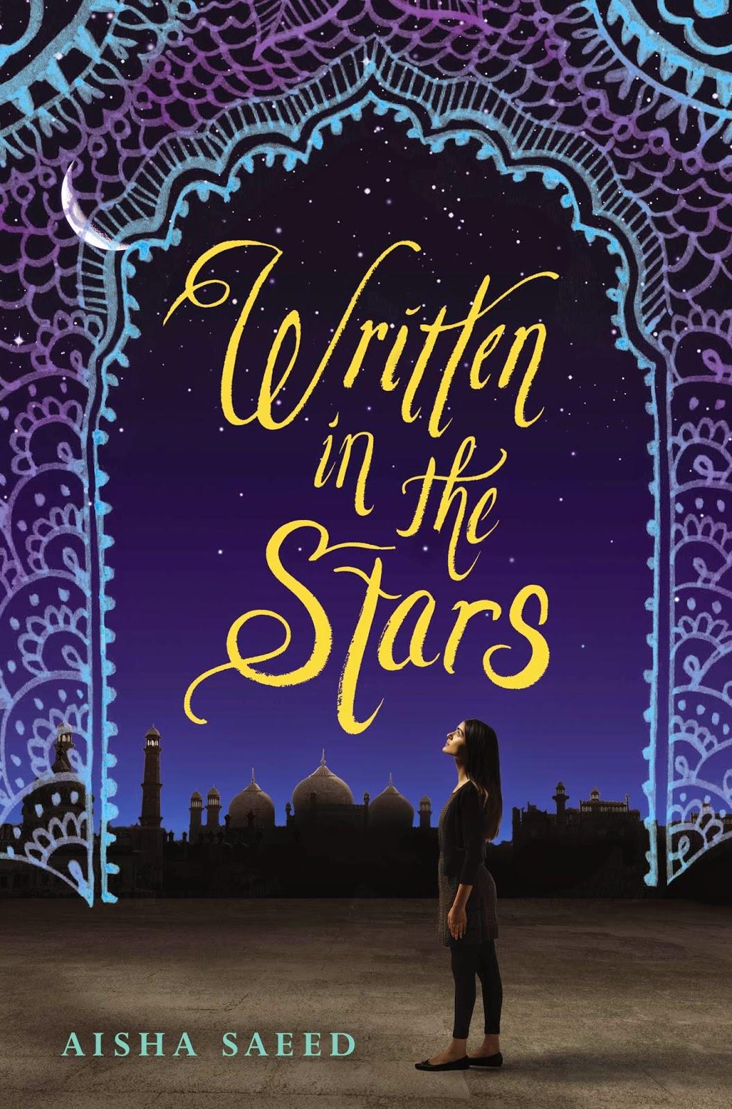 WRITTEN IN THE STARS: Aisha Saeed; Publisher: Nancy Paulsen Books
