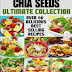 Chia Seeds: The Ultimate Collection - Free Kindle Non-Fiction