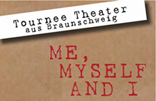 THEATER ME, MYSELF AND I