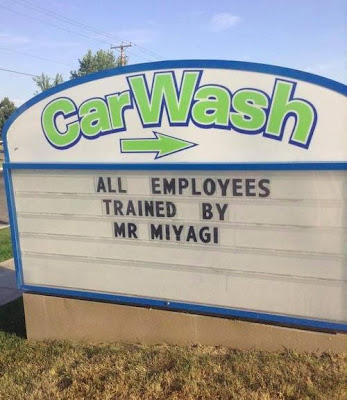 Car wash sign says, all employees trained by Mr. Miyagi.
