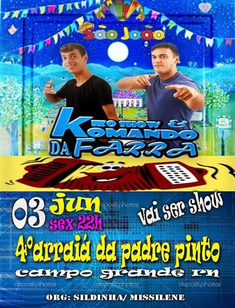 Dia 03 de Junho tem o 4º Arraiá da Padre Pinto com Kiko Show em Campo Grande/RN