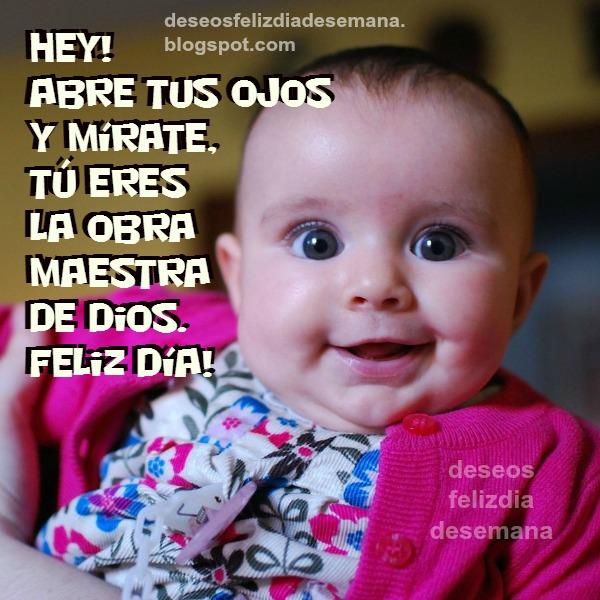 Feliz día, frases de motivación, imagen de frases cristianas, eres especial, deseos feliz día.