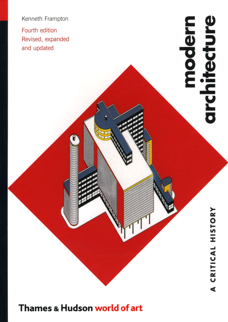 Modern Architecture Kenneth Frampton architecture for the 21st century