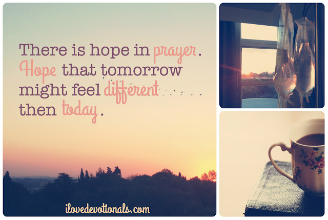 There is hope in prayer