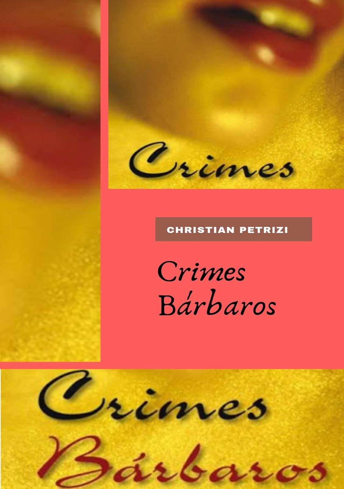 Crimes Bárbaros - Livro Impresso