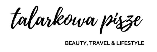 talarkowa pisze | beauty, travel & lifestyle